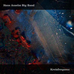 """Hans Anselm Big Band """"Kreisfrequenz"""""""