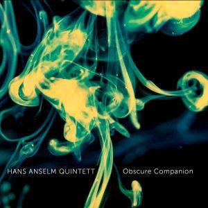 """Hans Anselm Quintett """"Obscure Companion"""""""
