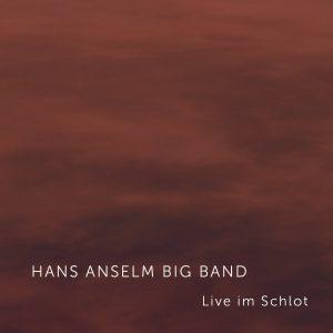 "Hans Anselm Big Band ""Live im Schlot"""